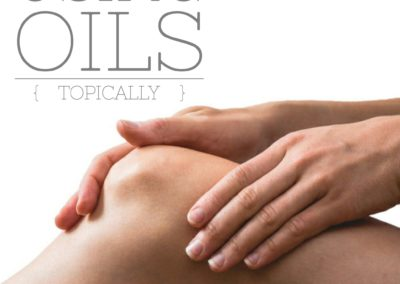 Essential Oily Life Using Oils Topically